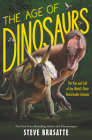 The Age of Dinosaurs: The Rise and Fall of the World's Most Remarkable Animals Cover Image