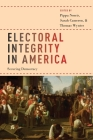 Electoral Integrity in America: Securing Democracy Cover Image
