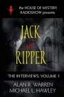 Jack the Ripper: House of Mystery Radio Show presents (Interviews #1) Cover Image