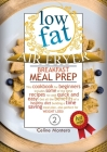 Low-Fat Air Fryer Breakfast Meal Prep: This cookbook for beginners includes some of the best recipes to cook quick and easy! Get all the benefits of a Cover Image