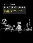 Electric Light: An Architectural History Cover Image