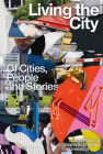 Living the City: Of Cities, People and Stories Cover Image