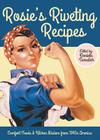 Rosie's Riveting Recipes: Comfort Foods & Kitchen Wisdom from 1940s America (Vintage Living) Cover Image