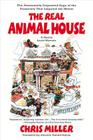 The Real Animal House: The Awesomely Depraved Saga of the Fraternity That Inspired the Movie Cover Image