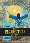 Friendly Guide to the Resurrection of Jesus Cover Image
