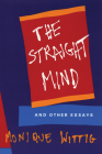 The Straight Mind: And Other Essays Cover Image