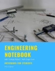 Engineering Notebook: Half College Ruled / Half Graph 4 x 4, Quad Ruled, 100 Pages, 50 Sheets, 8.5