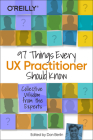 97 Things Every UX Practitioner Should Know: Collective Wisdom from the Experts Cover Image