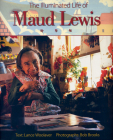 The Illuminated Life of Maud Lewis Cover Image