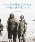 Caribou Skin Clothing of the Igloolik Inuit (English) Cover Image