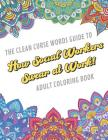 The Clean Curse Words Guide to How Social Workers Swear at Work Adult Coloring Book: Social Work Appreciation Themed Coloring Book with Safe for Word Cover Image