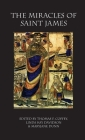 Miracles of Saint James: Translations from the Liber Sancti Jacobi (Medieval and Renaissance Texts) Cover Image