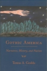 Gothic America: Narrative, History, and Nation Cover Image