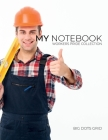 My NOTEBOOK: Dot Grid Workers Pride Collection Notebook for Bricklayer - 101 Pages Dotted Diary Journal Large size (8.5 x 11 inches Cover Image