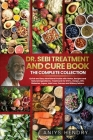DR. SEBI TREATMENT and CURE. THE FINAL COLLECTION. 2 BOOK in ONE: Dr.Sebi's Treatment and Cures Book Reveals his Revolutionary Alkaline Diet Method an Cover Image