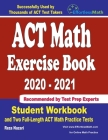 ACT Math Exercise Book 2020-2021: Student Workbook and Two Full-Length ACT Math Practice Tests Cover Image