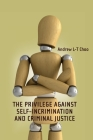 The Privilege Against Self-Incrimination and Criminal Justice (Criminal Law Library #10) Cover Image