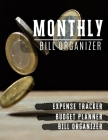 Monthly Bill Organizer: budget and debt - Weekly Expense Tracker Bill Organizer Notebook for Business or Personal Finance Planning Workbook Cover Image