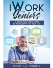 iWork For Seniors: A Ridiculously Simple Guide To Productivity On Your Mac Cover Image