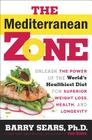 The Mediterranean Zone: Unleash the Power of the World's Healthiest Diet for Superior Weight Loss, Health, and Longevity Cover Image