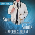 Swords and Saints Lib/E: A Doctor's Journey Cover Image