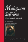Malignant Self-love: Narcissism Revisited (FULL TEXT, 10th edition) Cover Image
