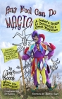 Any Fool Can Do Magic!: A Jester's Guide to Becoming a Great Magician Cover Image