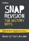 Collins Snap Revision Text Guides – The History Boys: AQA GCSE English Literature Cover Image