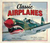 Classic Airplanes: Epic Flights, Inventions and Milestones Cover Image