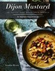 Dijon Mustard: 30 tasty and delicious dishes Cover Image