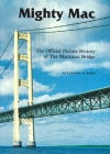 Mighty Mac: The Official Picture History of the Mackinac Bridge Cover Image