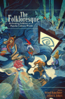The Folkloresque: Reframing Folklore in a Popular Culture World Cover Image