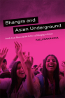 Bhangra and Asian Underground: South Asian Music and the Politics of Belonging in Britain Cover Image