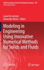 Modeling in Engineering Using Innovative Numerical Methods for Solids and Fluids (CISM International Centre for Mechanical Sciences #599) Cover Image