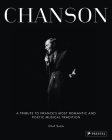 Chanson: A Tribute to France's Most Romantic and Poetic Musical Tradition Cover Image