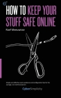 How to Keep Your Stuff Safe Online Cover Image