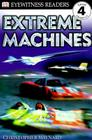 DK Readers L4: Extreme Machines (DK Readers Level 4) Cover Image