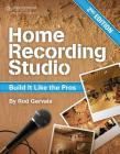 Home Recording Studio: Build It Like the Pros Cover Image