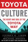 Toyota Culture: The Heart and Soul of the Toyota Way Cover Image