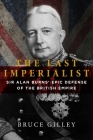The Last Imperialist: Sir Alan Burns's Epic Defense of the British Empire Cover Image