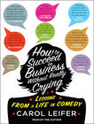How to Succeed in Business Without Really Crying Cover Image