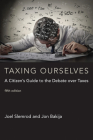 Taxing Ourselves, Fifth Edition: A Citizen's Guide to the Debate Over Taxes Cover Image