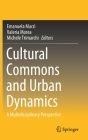 Cultural Commons and Urban Dynamics: A Multidisciplinary Perspective Cover Image
