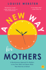 A New Way for Mothers: A Revolutionary Approach for Mothers to Use Their Skills and Talents While Their Children Are at School Cover Image