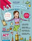 Kaplan ACT Strategies for Super Busy Students: 15 Simple Steps to Tackle the ACT While Keeping Your Life Together Cover Image