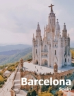 Barcelona Spain: Coffee Table Photography Travel Picture Book Album Of A Catalonia Spanish Country And City In Southern Europe Large Si Cover Image