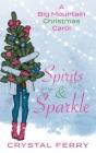 Spirits & Sparkle: A Big Mountain Christmas Carol Cover Image