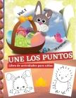 UNE LOS PUNTOS. Libro de actividades para niños: Super libro para dibujar y colorear para niñas y niños de 4 a 12 años, Especial Semana Santa, Pascua Cover Image