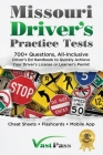 Missouri Driver's Practice Tests: 700+ Questions, All-Inclusive Driver's Ed Handbook to Quickly achieve your Driver's License or Learner's Permit (Che Cover Image