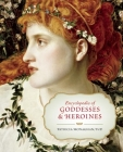 Encyclopedia of Goddesses & Heroines Cover Image